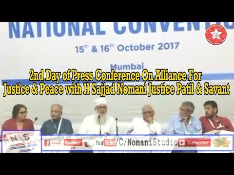 Day 2nd Press Conference On Alliance For Justice & Peace with Maulana Sajjad Nomani Justice Patil
