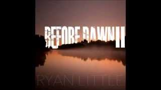 Ryan Little - Before Dawn II [FULL ALBUM]