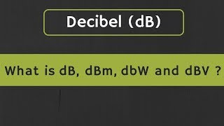 Decibel (dB): What is dB, dBm, dBW, and dBV in Electronics? Difference between dB and dBm
