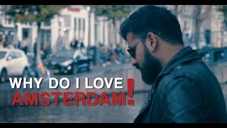 WHY DO I LOVE AMSTERDAM ?  || Daniyal Sheikh ||
