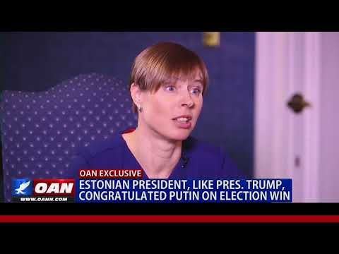 EXCLUSIVE: Estonian President, Like President Trump, Congratulated Putin on Election Win