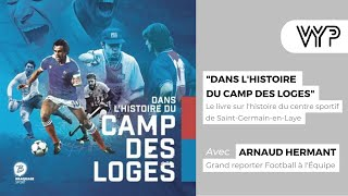 VYP Avec Arnaud Hermant. Grand reporter Football à l'Equipe