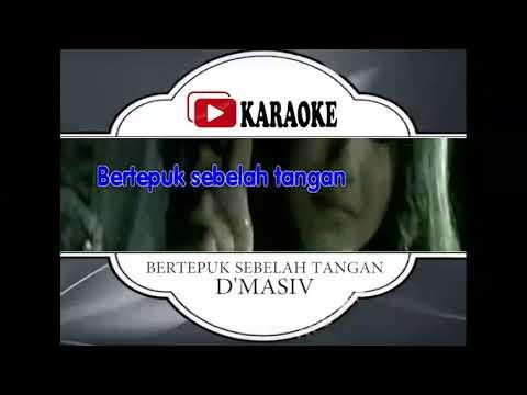 Lagu Karaoke D MASIV - BERTEPUK SEBELAH TANGAN (POP INDONESIA) | Official Karaoke Musik Video