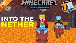 INTO THE NETHER | Truly Bedrock Season 2 [13] | Minecraft Bedrock Edition 1.16 SMP