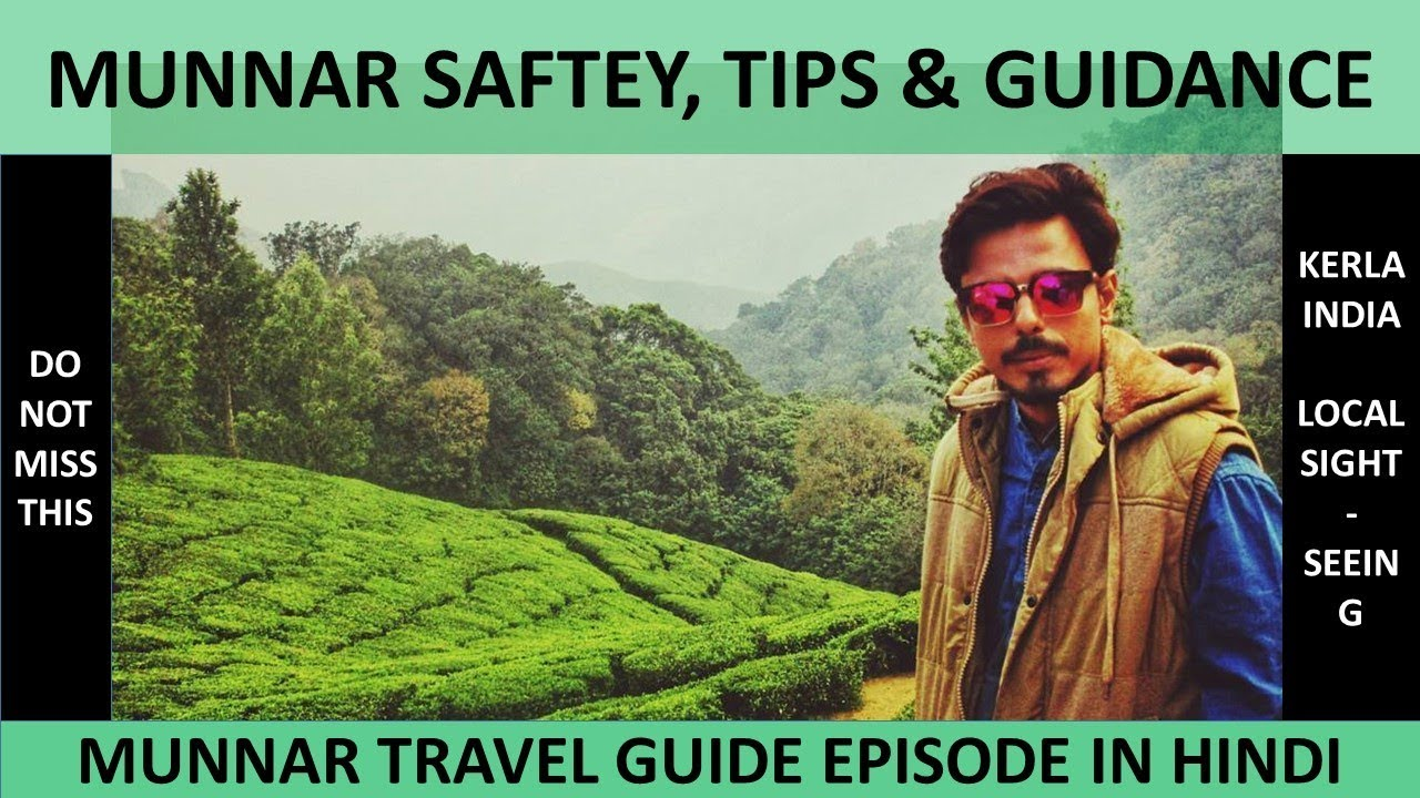 Munnar Hill Station, Kerla, India Travel Guide in Hindi- FAQ | Tips Guidance & Saftey | Part-1