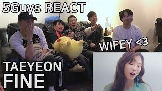 [FANBOY ALERT] TAEYEON(태연) - Fine (5Guys MV REACT)