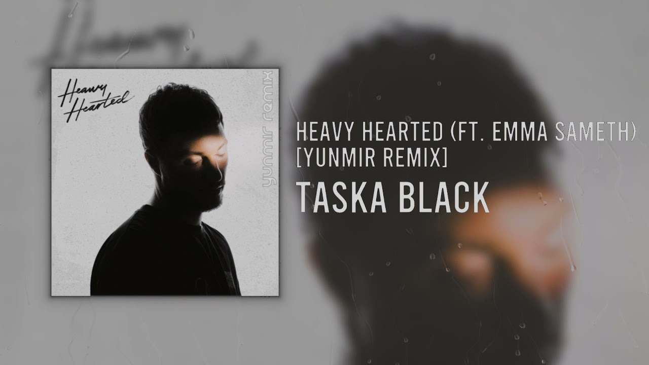 Taska Black - Heavy Hearted (ft. Emma Sameth) Remix