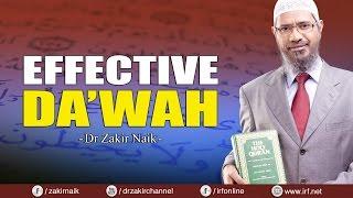 EFFECTIVE DA'WAH - DR ZAKIR NAIK