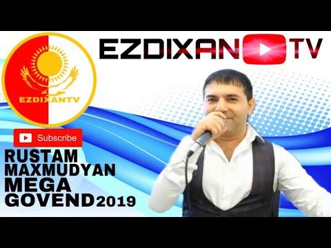 RUSTAM MAXMUDYAN MEGA GOVEND/2019/ EZDIXANTV