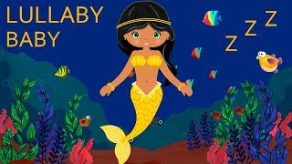 Lullaby for Babies to go to Sleep and Mermaid Animation: Baby Lullabies