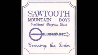 Sawtooth Mountain Boys - For You I Can Always Change My Mind