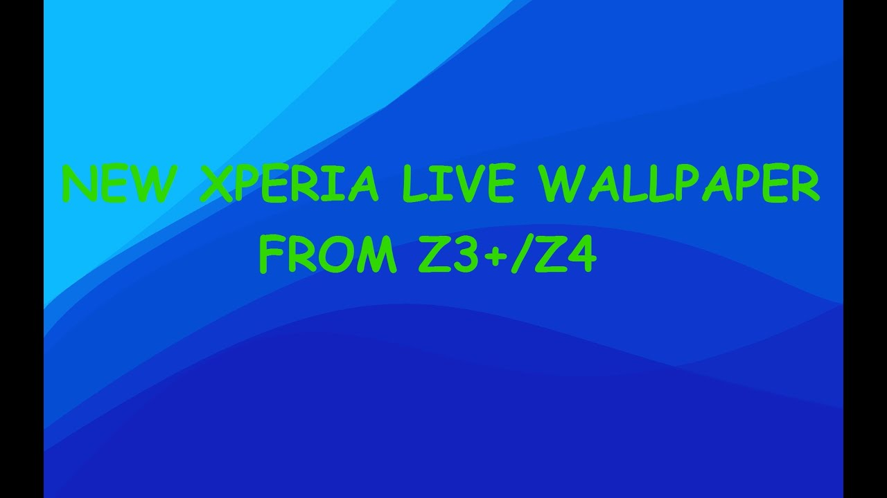 New Xperia Live Wallpaper from Z3+/Z4 - Installing on Sony ...Xperia Z1 Stock Wallpaper