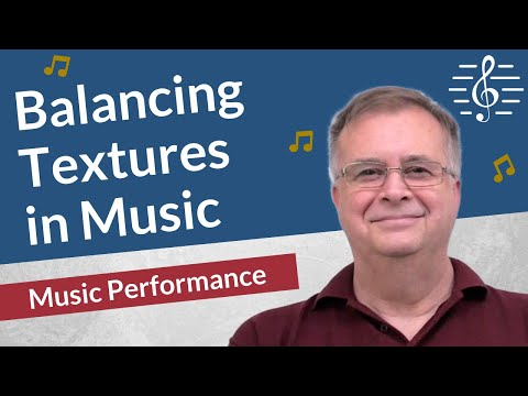 Balancing Textures When Playing - Music Performance