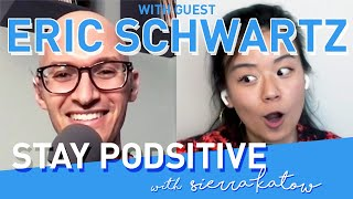 Eric Schwartz! (Comedian, Podcast The Musical)   STAY PODSITIVE #36