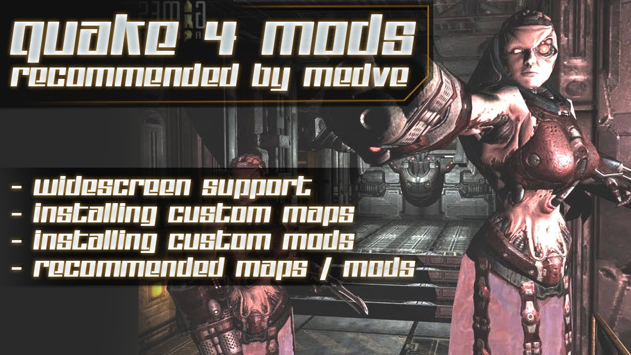 Eat at medve's - Recommended Quake 4 mods