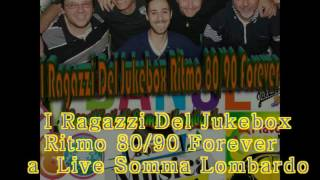 Live I Ragazzi Del Jukebox Ritmo 80/90 Forever