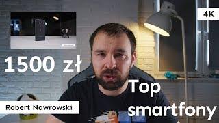 Top smartfony 1500 zł - Lipiec 2018   Robert Nawrowski