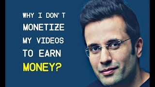 Why don't i Monetize my Videos to earn Money? Sandeep Maheshwari