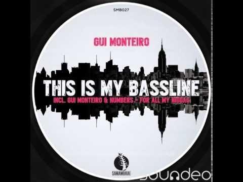 Gui Monteiro - This is my bassline (original mix)