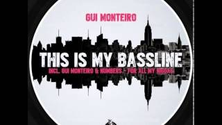 Gui Monteiro - This is my bassline (original mix)