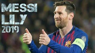 Lionel Messi - Lily || Skills & Goals || 2018/2019 HD ||