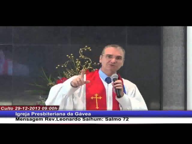Aprendendo os prodígios de Deus - Salmo 72 - Rev. Leonardo Sahium (29.12.2013, manhã, IPGávea)