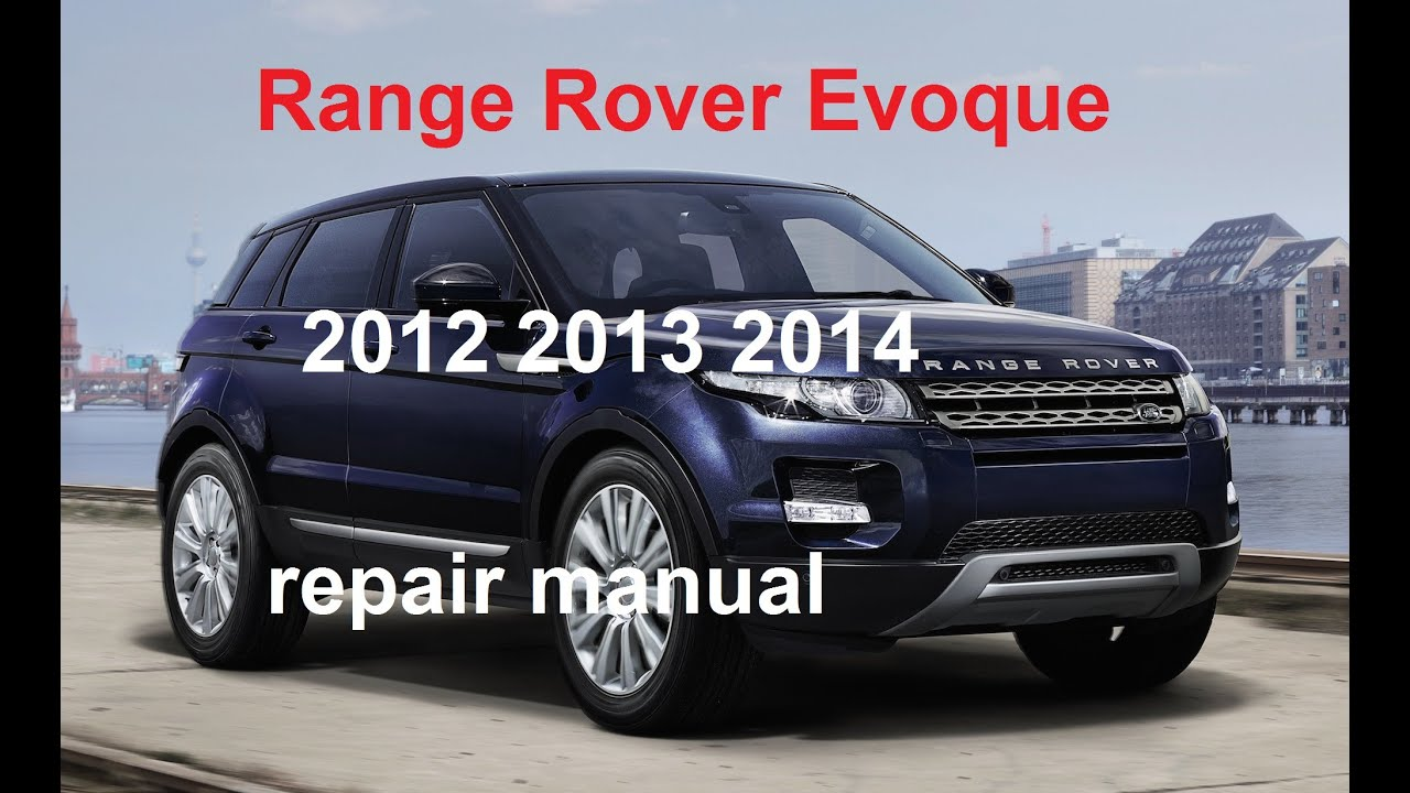 2012 range rover evoque repair manual 2013 2014 youtube rh youtube com 2012 range rover evoque manual 2012 range rover evoque manual