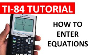 Entering Equations into the TI-84 Graphing Calculator