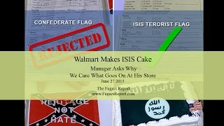 Walmart Makes ISIS Cake Manager Asks Why We Care - 6/27/2015