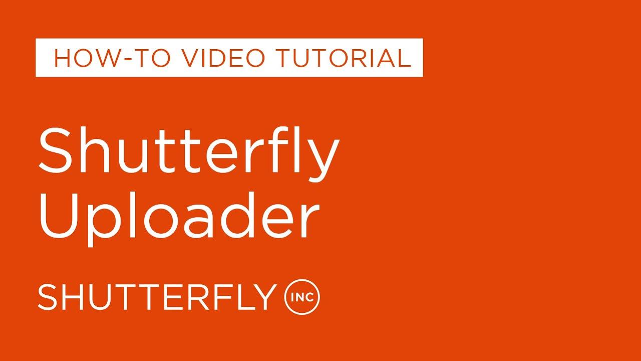 shutterfly uploader youtube