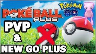 PVP & THE NEW GO PLUS FOR POKEMON GO | MEW + POKE BALL PLUS