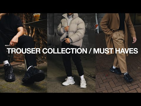 TROUSER COLLECTION / Must Have Trousers For Men | Men's Fashion Wardrobe Essentials