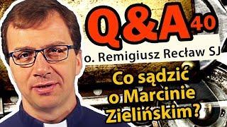 Co sądzić o Marcinie Zielińskim? [Q&A#40] - o. Remigiusz Recław SJ