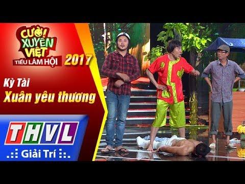 THVL | Cười xuyên Việt – Tiếu lâm hội 2017: Tập 3[4]: Xuân yêu thương - Nhóm Kỳ Tài