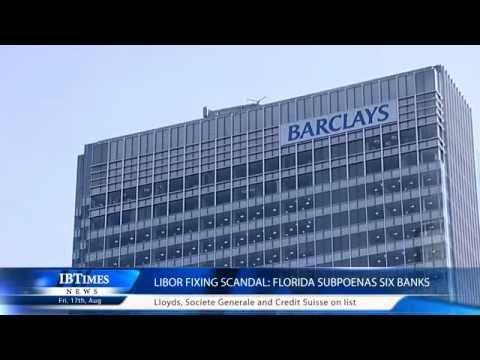 Libor Fixing Scandal: Florida subpoenas six banks