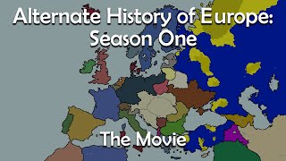 Alternate History of Europe: The Movie!