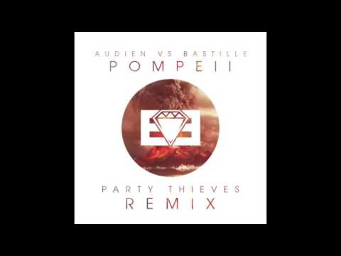 Audien vs. Bastille- Pompeii (Party Thieves Trap Remix)