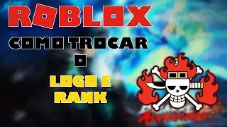 Como mudar a LOGO e o RANK → Roblox One Piece Bizarre Adventures 🎮