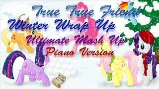 MLP: A True True Friend Winter Wrap Up (Ultimate Mash Up) Piano Duet w/ Sheet Music