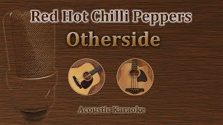 Otherside - Red Hot Chili Peppers (Acoustic Karaoke)