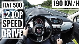 Fiat 500 1.2 (2017) | POV Drive on German Autobahn - Top Speed Drive (60 FPS)