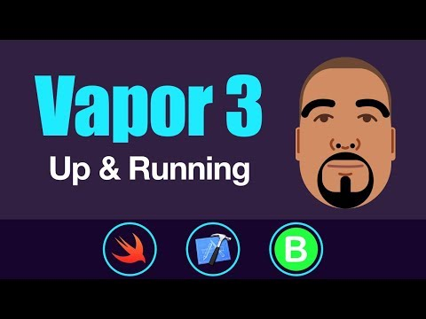 Vapor 3: Up and Running | Swift 4, Xcode 9