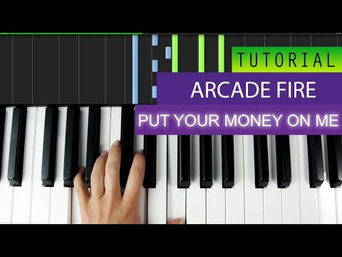Arcade Fire - Put Your Money On Me - Piano Tutorial / Karaoke + MIDI