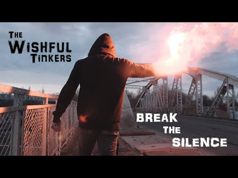 The Wishful Tinkers: Break The Silence