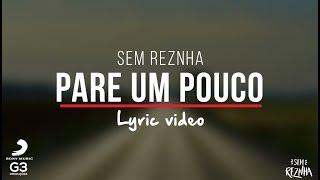 Baixar Sem ReZnha - Pare Um Pouco (LYRIC VIDEO) - CD PROPOSTA OUSADA