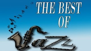 THE BEST OF JAZZ - Music for happiness, for relaxing, for reading - Greatest jazz standards ever