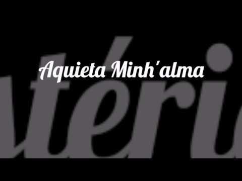 Aquieta Minh'alma ( playback 2 tons abaixo ) - Ministério Zoe