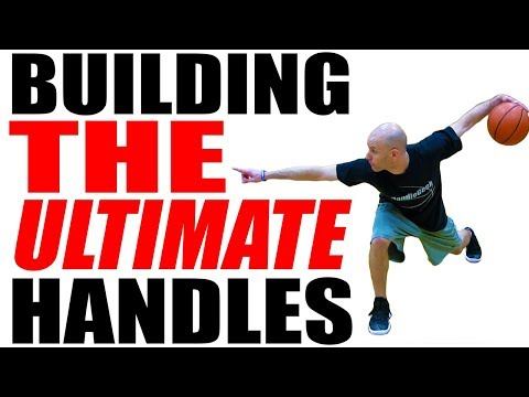 Be The BEST Ball Handler IN THE WORLD! Building Ultimate Handles