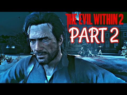 The Evil Within 2 Walkthrough Part 2 - BEHIND THE CURTAIN | Xbox One S Gameplay Live