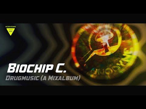 Biochip C. - DrugMusic (Full album visualized by Acidvideo)